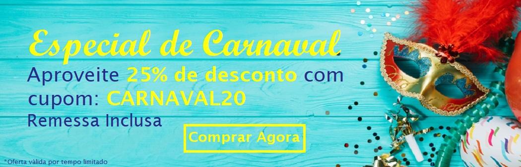 Especial de Carnaval - cupom CARNAVAL20 para 25% desconto